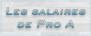 Tous les salaires de ProA pour la saison 2016 - 2017