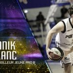Trophées du basket : Yanik Blanc élu meilleur jeune de Pro B