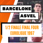 Replay by TCL : Revoir le match historique ASVEL-Barcelone, 1/2 finale Final Four EuroLigue 1997