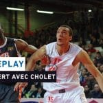 Replay by TCL : Revoir le derby Cholet-Le Mans avec Rudy Gobert (2013)