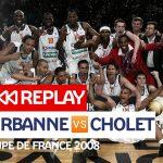 Replay by TCL : Revoir Villeurbanne – Cholet, finale Coupe de France 2008