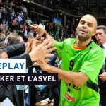 Replay by TCL : Revoir ASVEL  – Elan Chalon avec Tony Parker (2011)