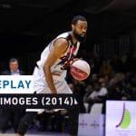 Replay by TCL : Revoir Limoges CSP – JDA Dijon avec Anthony Dobbins (2014)