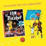 Fan de basket, un livre d'initiation pour les enfants et les jeunes ados