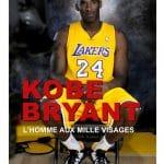 Sortie: Kobe Bryant, l'homme aux mille visages